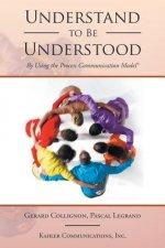Understand to Be Understood