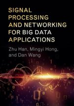 Signal Processing and Networking for Big Data Applications