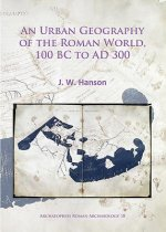 Urban Geography of the Roman World, 100 Bc to Ad 300