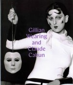Gillian Wearing and Claude Cahun