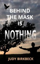 Behind the Mask is Nothing