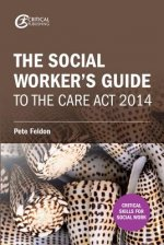 Social Worker's Guide to the Care Act 2014