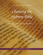 CHANTING THE HEBREW BIBLE 2ND