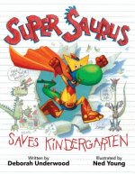 SUPER SAURUS SAVES KINDERGARTE