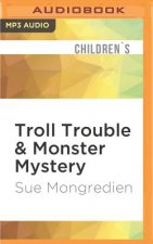 Troll Trouble & Monster Mystery