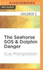 The Seahorse SOS & Dolphin Danger