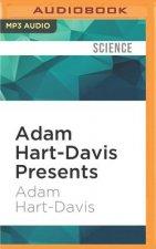 ADAM HART-DAVIS PRESENTS     M