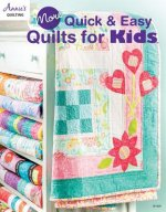 MORE QUICK & EASY QUILTS FOR K
