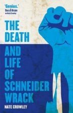 DEATH & LIFE OF SCHNEIDER WRAC