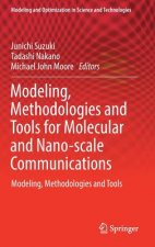 Modeling, Methodologies and Tools for Molecular and Nano-Scale Communications