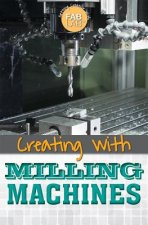 Creating With Milling Machines