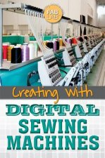 Creating With Digital Sewing Machines