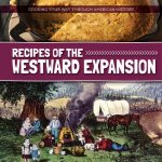 Recipes of the Westward Expansion