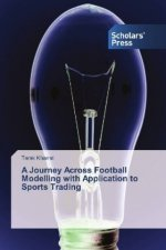 A Journey Across Football Modelling with Application to Sports Trading
