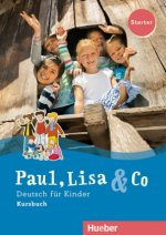 Paul, Lisa & Co Starter. Deutsch für Kinder. Kursbuch