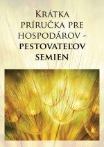 Krátka príručka pre hospodárov - pestovateľov semien, 2. vydanie