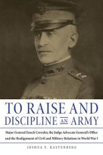 TO RAISE & DISCIPLINE AN ARMY