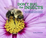 DONT BUG THE INSECTS
