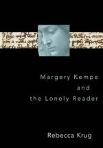 MARGERY KEMPE & THE LONELY REA
