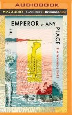 EMPEROR OF ANY PLACE         M