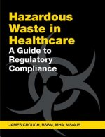 HAZARDOUS WASTE IN HEALTHCARE