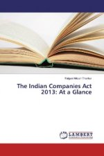 The Indian Companies Act 2013: At a Glance