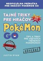 Tajné triky pre hráčov Pokémon GO