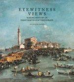 Eyewitness Views - Making History in Eighteenth-Century Europe