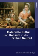 Materielle Kultur und Konsum in der Fruhen Neuzeit