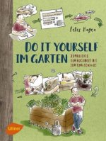 Do it yourself im Garten