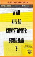 WHO KILLED CHRISTOPHER GOODM M