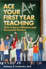 ACE YOUR 1ST YEAR TEACHING