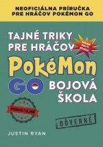 Tajné triky pre hráčov Pokémon GO Bojová škola