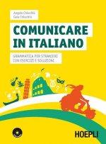 Comunicare in italiano. Grammatica per stranieri con esercizi e soluzioni. Con 2 CD Audio