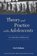 Theory and Practice With Adolescents