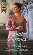 Debutante's Daring Proposal (Regency Bachelors, Book 3)