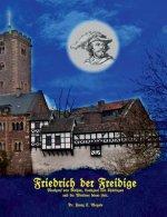 Friedrich der Freidige