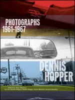 Dennis Hopper: Photographs 1961-1967