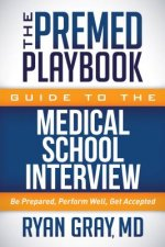 Premed Playbook Guide to the Medical School Interview