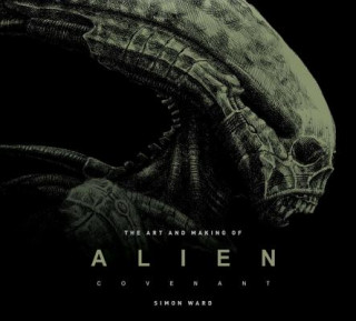 Art and Making of Alien: Covenant