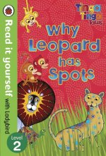 Tinga Tinga Tales: Why Leopard Has Spots - Read it yourself with Ladybird