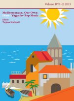 Mediterranean, Our Own: (Post-)Yugoslav Pop Music