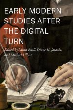 EARLY MODERN STUDIES AFTER THE