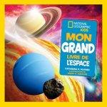 National Geographic Kids: Mon Grand Livre de L'Espace