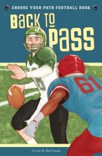 Back to Pass: A Choose Your Path Football Book