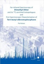 Far-infrared Spectroscopy of Dimethyl-Ether and its 13 C-enriched Isotopologues and First Spectroscopic Characterization of Tert-butyl-dibromophosphan
