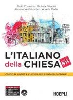 L'italiano della Chiesa. Corso di lingua e cultura per religiosi cattolici. Con CD Audio