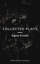 AGOTA KRISTOF COLLECTED PLAYS