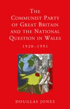 Communist Party of Great Britain and the National Question in Wales, 1920-1991