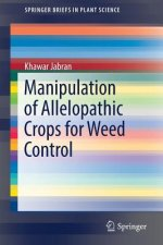 Manipulation of Allelopathic Crops for Weed Control